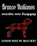 Bracco Italianos Make Me Happy Humans Make My Head Hurt: Dog Breed Notebook 2020 Monthly Planner Dated Journal 8 x 10 110 pages