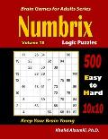 Numbrix Logic Puzzles: 500 Easy to Hard (10x10) : : Keep Your Brain Young