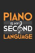 Piano Is My Second Language: Pianos Notebook, Dotted Bullet (6 x 9 - 120 pages) Musical Instruments Themed Notebook for Daily Journal, Diary, and