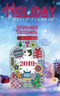 Holiday Daily Planner November December 2019 with Advanced Coloring Pages: 5 x 8 112 Pages total including 62 Pages of Daily Agendas to Organize you