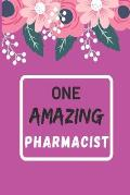 One Amazing Pharmacist: lined notebook, Pharmacist Appreciation Gift