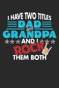 I Have Two Titles Dad and Grandpa And I Rock Them Both: Weekly Planner and Organizer A5 for Papa and Granddad on Fathers Day I A5 (6x9 inch.) I Gift I