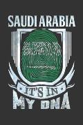 Saudi Arabia It's In My DNA: Saudi Arabian Thumbprint Flag Diary Planner Notebook Journal 6x9 Personalized Customized Gift For Patriotic Saudi Arab