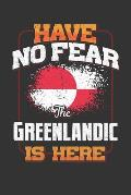 Have No Fear The Greenlandic Is Here: Greenlandic Notebook Journal 6x9 Personalized Customized Gift For Greenland Student Teacher Proffesor Or for Som