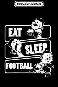 Composition Notebook: Eat Sleep Football - American Foot ballplayer Gift Journal/Notebook Blank Lined Ruled 6x9 100 Pages
