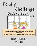 Family Challenge Sudoku Book #15: 100 Hard Sudoku Puzzles For Seniors In A Single Book--Large Print (Fight Dementia And Alzheimer With Daily Sudoku Ch