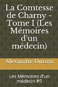 La Comtesse de Charny - Tome I (Les M?moires d'un m?decin): Les M?moires d'un m?decin #9
