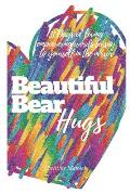 Beautiful Bear Hugs: 31 days of loving empowering words to say to yourself in the mirror
