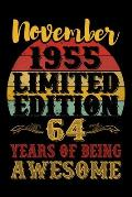 November 1955 Limited Edition 64 Years Of Being Awesome: 64th Birthday Vintage Gift, 64th Birthday Gift For 64 Years Old Men and Women born in Novembe