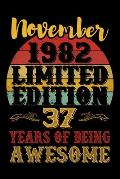 November 1982 Limited Edition 37 Years Of Being Awesome: 37th Birthday Vintage Gift, 37th Birthday Gift For 37 Years Old Men and Women born in Novembe