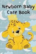 Newborn Baby Care Book: Daily Care, Feeding and Appointments
