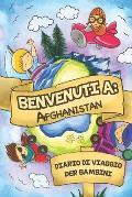 Benvenuti A Afghanistan Diario Di Viaggio Per Bambini: 6x9 Diario di viaggio e di appunti per bambini I Completa e disegna I Con suggerimenti I Regalo