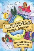 Benvenuti A Arabia Saudita Diario Di Viaggio Per Bambini: 6x9 Diario di viaggio e di appunti per bambini I Completa e disegna I Con suggerimenti I Reg