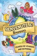 Benvenuti A Bahamas Diario Di Viaggio Per Bambini: 6x9 Diario di viaggio e di appunti per bambini I Completa e disegna I Con suggerimenti I Regalo per