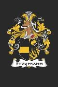 Freymann: Freymann Coat of Arms and Family Crest Notebook Journal (6 x 9 - 100 pages)