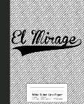 Wide Ruled Line Paper: EL MIRAGE Notebook