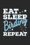 Eat Sleep Birding Repeat: Funny Cool Bird Watcher Journal - Notebook - Workbook Diary - Planner-6x9 - 120 Blank Pages - Cute Gift For All Birdin