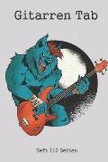 Gitarren Tab Heft 110 Seiten: 6x9 Gitarre Tabulatur Block I Geschenk Heft I Notizbuch I Notenheft I E Tab Grifftabelle I Noten Instrumental Tabulatu