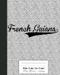 Wide Ruled Line Paper: FRENCH GUIANA Notebook