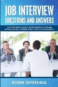 Job Interview Questions and Answers: A Practical Guide for the Most Common Interview Questions and Winning Techniques to Answer the Toughest Interview