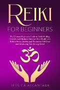Reiki for Beginners: The Ultimate Beginners Guide to Reiki Healing, Crystals and Chakra to Improve Your Health and Reduce Stress, Anxiety a