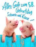 Alles Gute zum 58. Geburtstag: Erhalten Sie ein Lachen und ein L?cheln, wenn Sie dieses s??e Schwein Geburtstagsbuch geben, das als Tagebuch oder Not