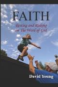 Faith: Risking and Resting on The Word of God