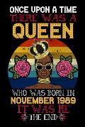 Once Upon A Time There Was A Queen Who Was Born In November 1989 It Was Me The End: Queens 30th November Birthday Gift, 30th Birthday Gift For 30 Year
