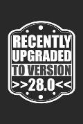 Recently Upgraded to Version 28.0: 28th Birthday 28 Years old 1991 Party Notebook 6x9 Inches 120 lined pages for notes Notebook 6x9 Inches - 120 lined
