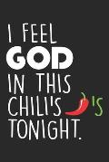 I Feel God In This Chili's Tonight.: Chili Passion Notebook 6x9 Inches 120 lined pages for notes Notebook 6x9 Inches - 120 lined pages for notes, draw