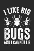 I Like Big Bugs And I Cannot Lie: Bug Lover Insect - Entomologist Big Bugs Notebook 6x9 Inches 120 lined pages for notes Notebook 6x9 Inches - 120 lin
