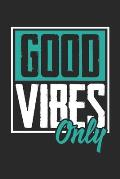 Good Vibes Only: Calendar 2020 Daily Planner & Organizer (6x9 Inches) with 120 Pages