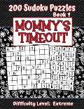 200 Sudoku Puzzles - Book 1, MOMMY'S TIMEOUT, Difficulty Level Extreme: Stressed-out Mom - Take a Quick Break, Relax, Refresh - Perfect Quiet-Time Gif
