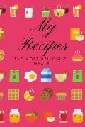 My recipes the most delicious meals: Your collection of all the recipes, notebook (110 Pages, Cherry, 6 x 9)