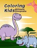 Coloring Kids Ultimate Dinopedia: The Dinosaurs Coloring Book, Fantastic Jumbo Dinosaur Coloring Book for Boys, Girls, Toddlers, Preschoolers, Kids 3-