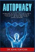Autophagy: Metabolic Diet. The complete guide how to learn to cleanse the body through intermittent fasting, ketogenic diet and e