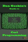 Dan Gookin's Guide to Curl Programming