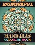 Wonderful Mandalas Coloring Book: Beginner-Friendly & Relaxing Mandala Art Activities on High-Quality Perforated Paper for Adult Relaxation, Meditatio