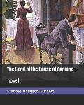 The Head of the House of Coombe .: novel