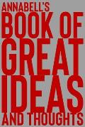 Annabell's Book of Great Ideas and Thoughts: 150 Page Dotted Grid and individually numbered page Notebook with Colour Softcover design. Book format: 6