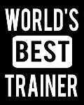 World's Best Trainer: 2020 Calendar Day to Day Planner Dated Journal Notebook Diary 8 x 10 110 Pages Clean Detailed Book