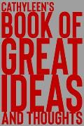 Cathyleen's Book of Great Ideas and Thoughts: 150 Page Dotted Grid and individually numbered page Notebook with Colour Softcover design. Book format: