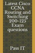 Latest Cisco CCNA Routing and Switching 200-125 Exam questions