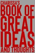 Charissa's Book of Great Ideas and Thoughts: 150 Page Dotted Grid and individually numbered page Notebook with Colour Softcover design. Book format: 6