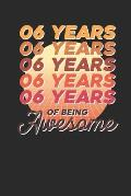 6 Years Of Being Awesome: Dotted Bullet Notebook - Awesome Birthday Gift Idea