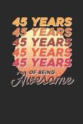 45 Years Of Being Awesome: Small Lined Notebook (6 X 9 -120 Pages) - Awesome Birthday Gift Idea for Boys and Girls