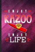 Enjoy Kazoo Enjoy Life: Funny Blank Lined Music Teacher Lover Notebook/ Journal, Graduation Appreciation Gratitude Thank You Souvenir Gag Gift