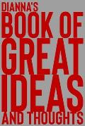 Dianna's Book of Great Ideas and Thoughts: 150 Page Dotted Grid and individually numbered page Notebook with Colour Softcover design. Book format: 6 x