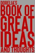Dorelia's Book of Great Ideas and Thoughts: 150 Page Dotted Grid and individually numbered page Notebook with Colour Softcover design. Book format: 6