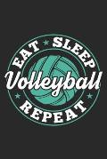 Eat Sleep Volleyball Repeat: Funny Cool Volleyball Journal - Notebook - Workbook - Diary - Planner - 6x9 - 120 Blank Pages - Cute Gift For Volleyba
